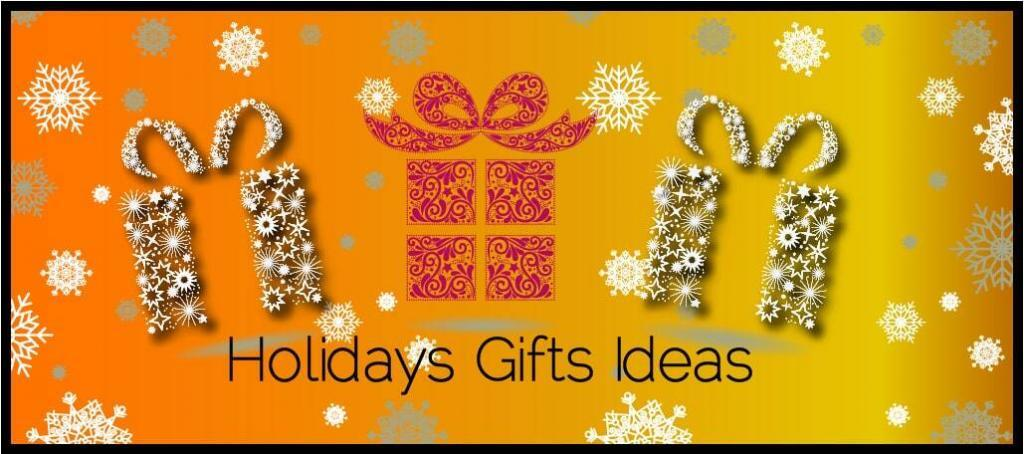 Holidays Gifts Ideas