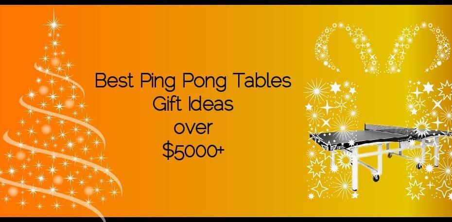 Best Ping Pong Tables Gifts Ideas over $5000+
