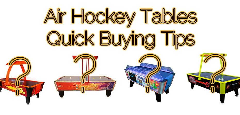 Air Hockey Tables Quick Buying Tips