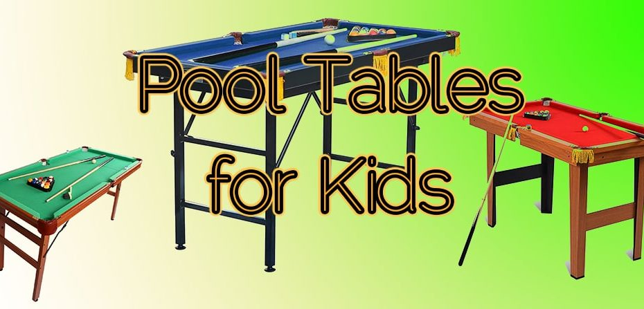 Pool Tables for Kids