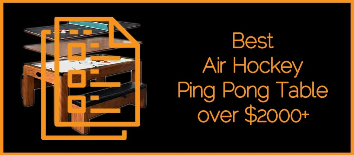 Best Air Hockey Ping Pong Table over $2000+