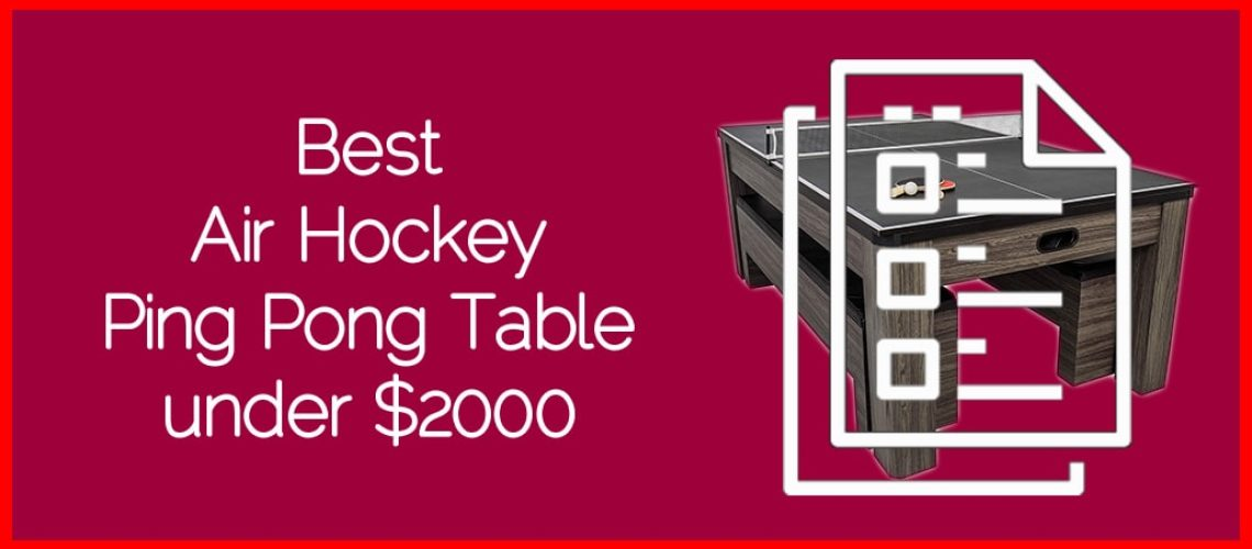 Best Air Hockey Ping Pong Table under $2000