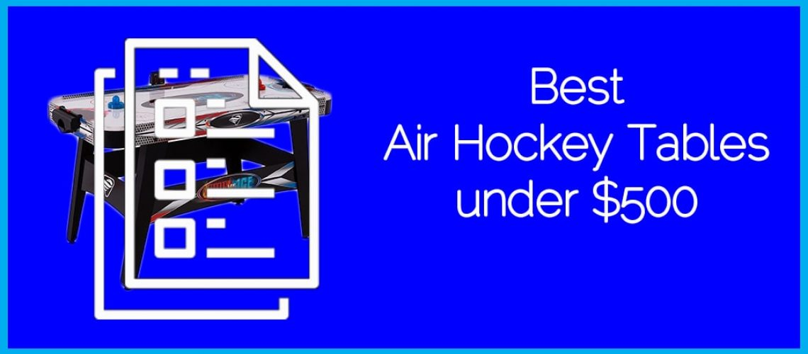 Best Air Hockey Tables under $500