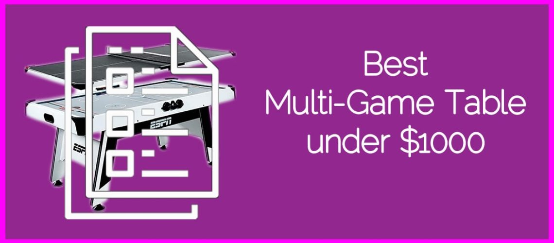 Best Multi-Game Table under $1000