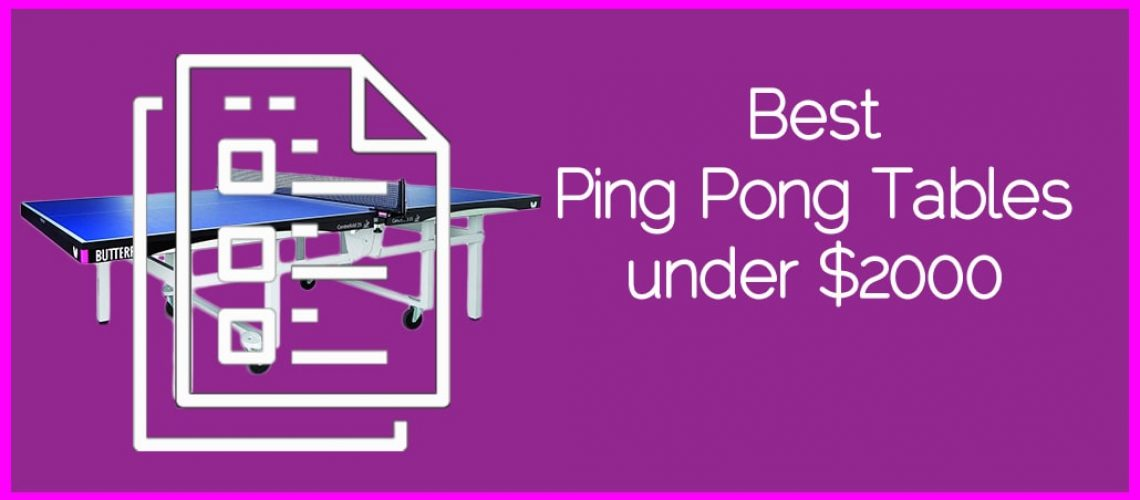 Best Ping Pong Tables under $2000