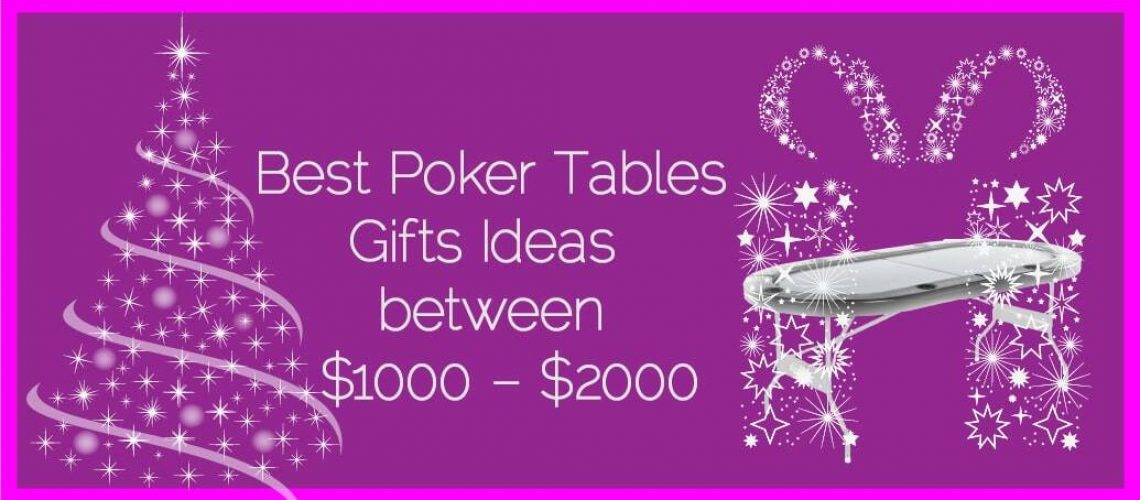 Best Poker Tables Gifts Ideas between 1000 2000USD