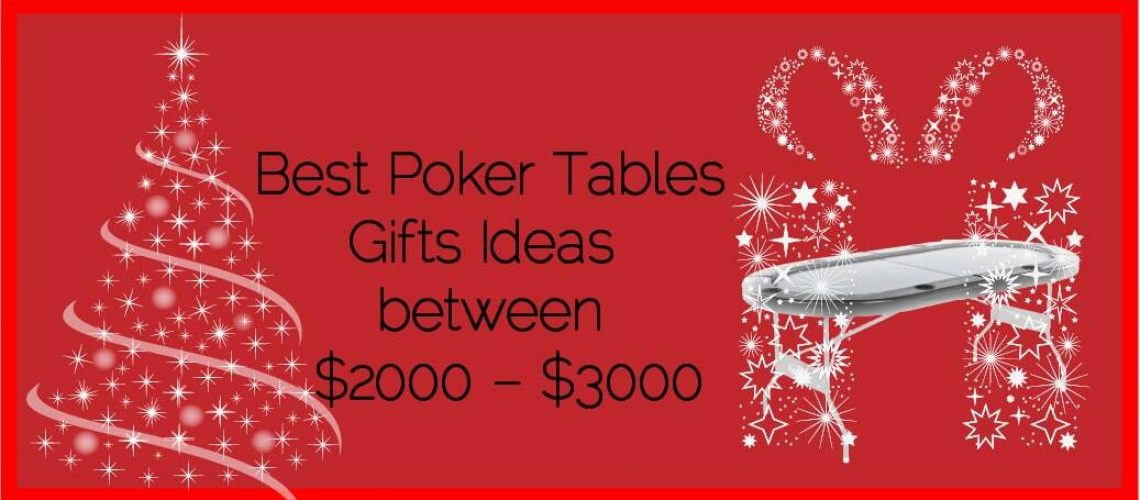 Best Poker Tables Gifts Ideas between 2000 – 3000USD