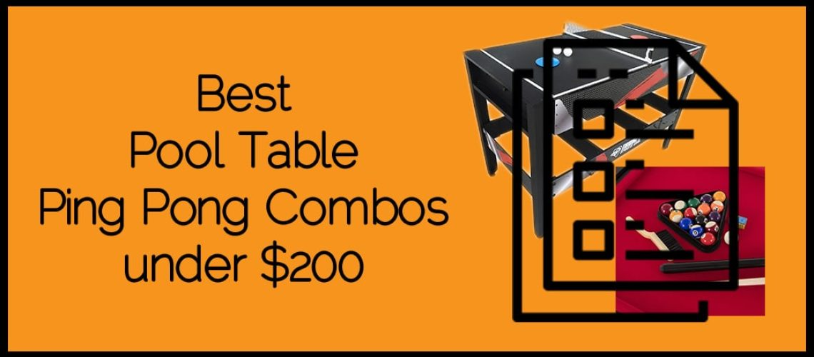 Best Pool Table Ping Pong Combos under $200