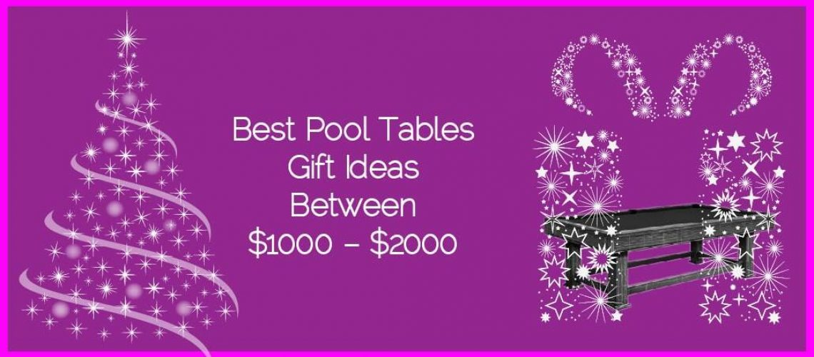 Best Pool Tables Gifts Ideas between $1000 – $2000