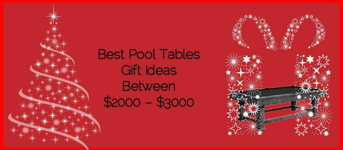 Best Pool Tables Gifts Ideas between $2000 – $3000