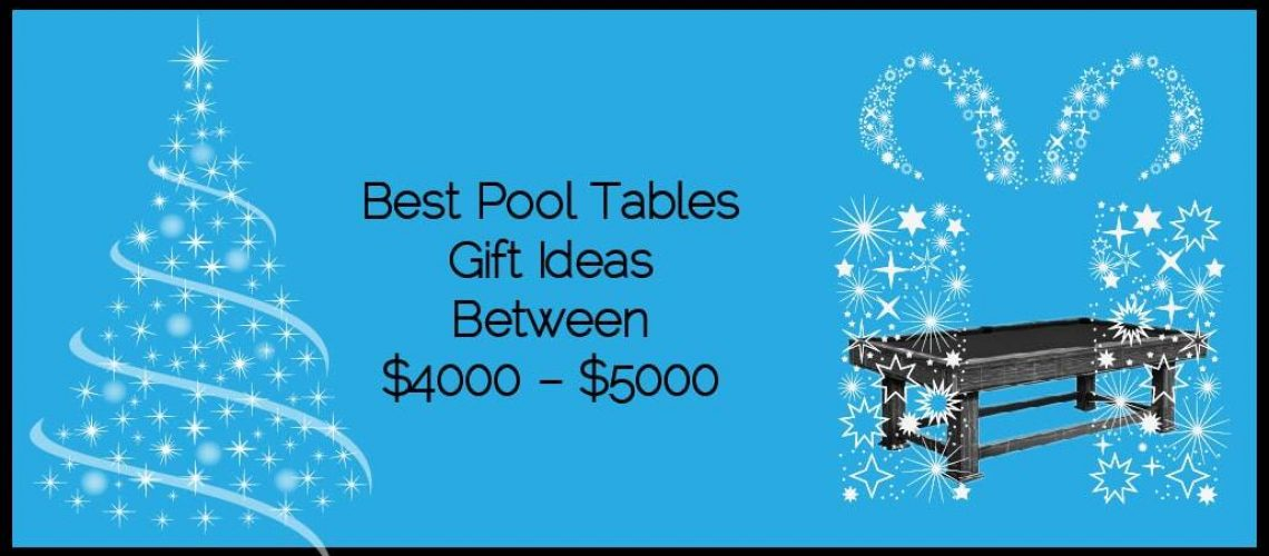 Best Pool Tables Gifts Ideas between $4000 – $5000