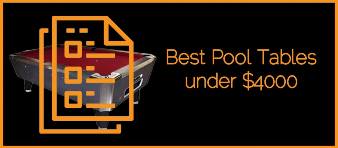 Best Pool Tables under $4000