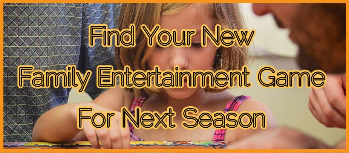 Find Your New Family Entertainment Game For Next Season